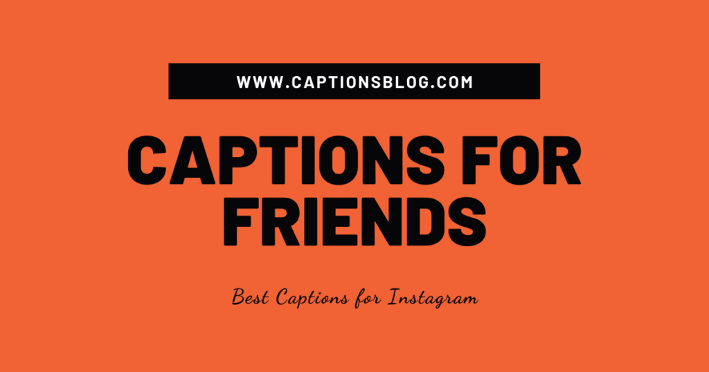 Captions for Friends