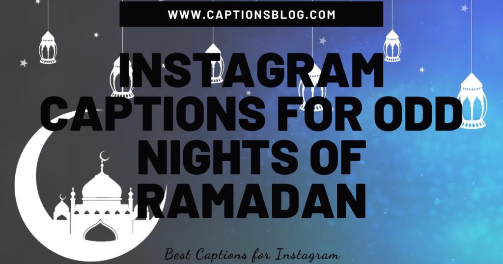 Instagram captions for Odd nights of Ramadan