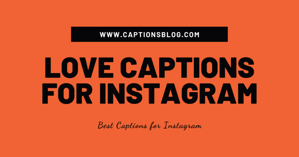 Love Captions For Instagram