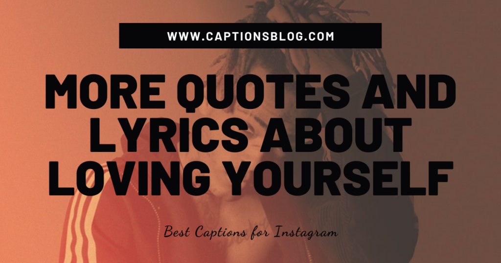 More XXXTENTACION quotes and lyrics about loving yourself