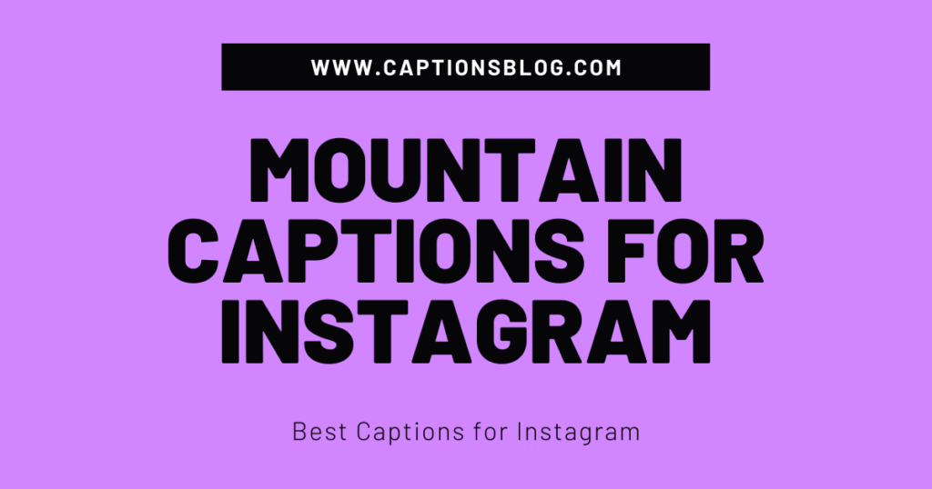 Mountain Captions For Instagram