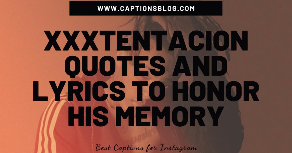 XXXTENTACION quotes and lyrics to honor his memory