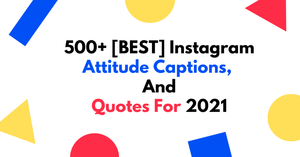 500+ [BEST] Instagram Attitude Captions And Quotes For 2021