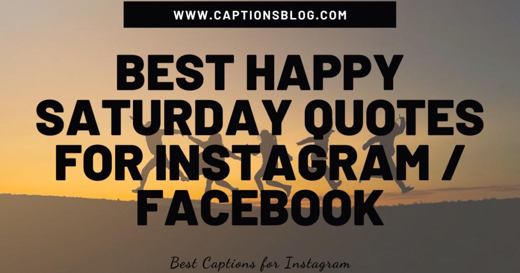 Best Happy Saturday Quotes For Instagram Facebook