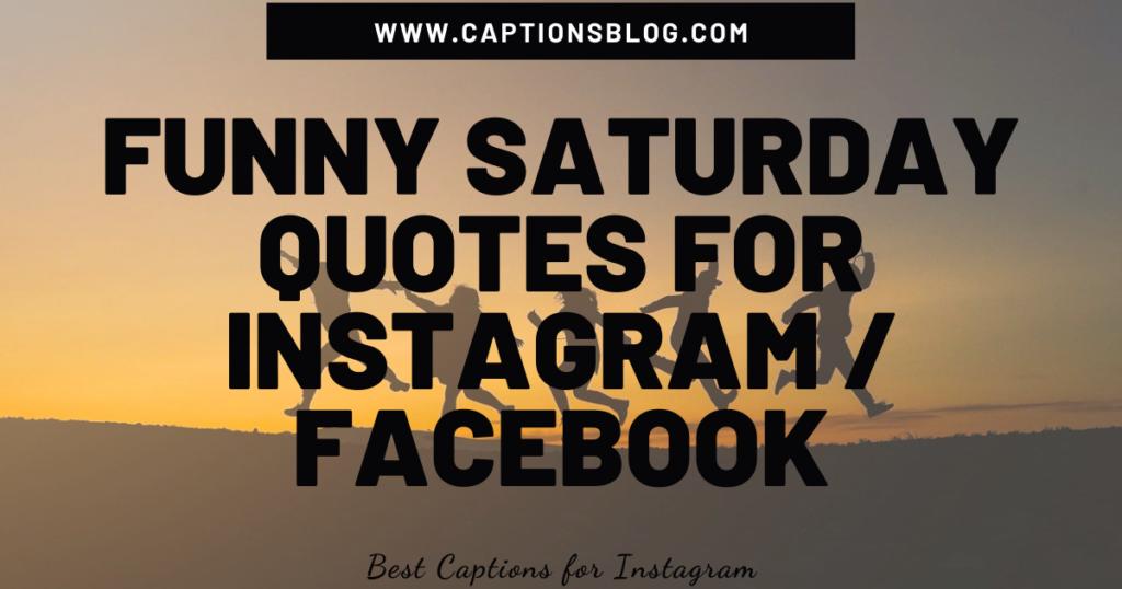 Funny Saturday Quotes For Instagram Facebook