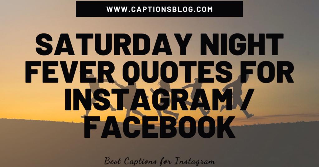Saturday Night Fever Quotes For Instagram Facebook