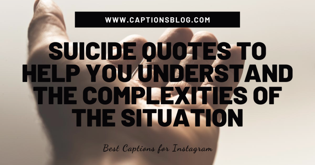 Suicide quotes to help you understand the complexities of the situation