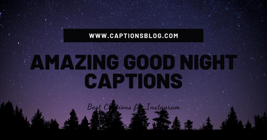 Amazing Good Night Captions