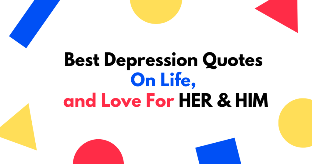 Best Depression Quotes On Life and Love For HER & HIM