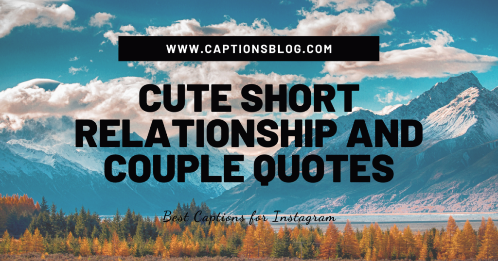 CUTE SHORT RELATIONSHIP AND COUPLE QUOTES