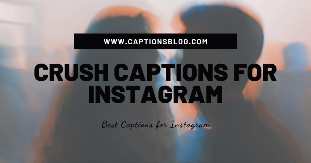 Crush Captions For Instagram