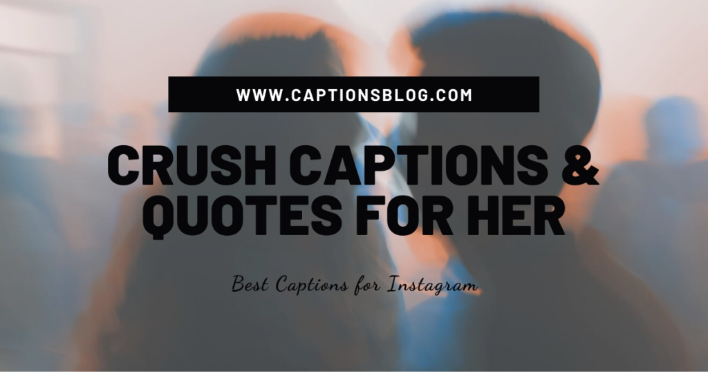 Crush Captions & Quotes For Her