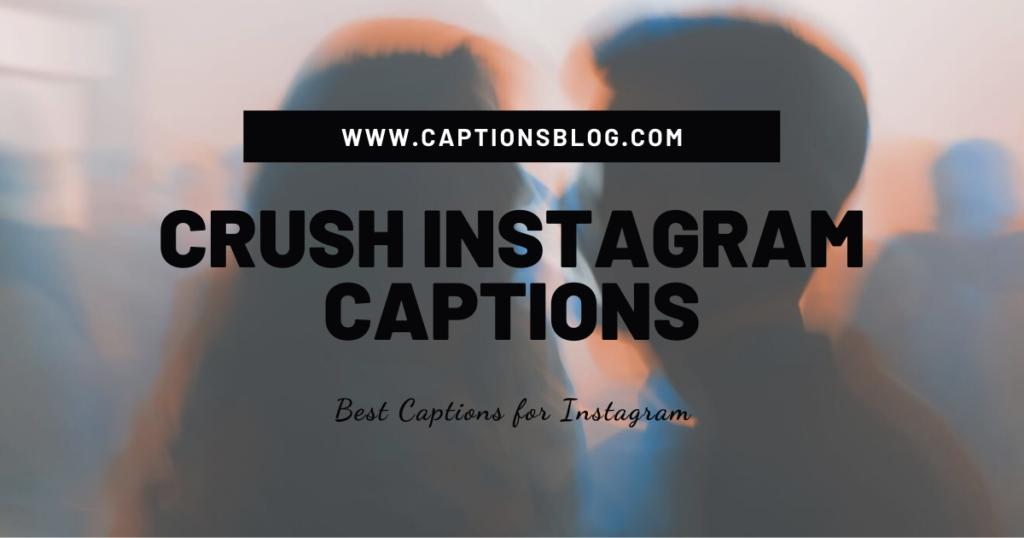 Crush Instagram Captions