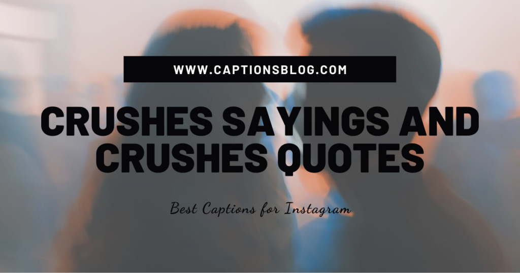 Crushes Sayings and Crushes Quotes