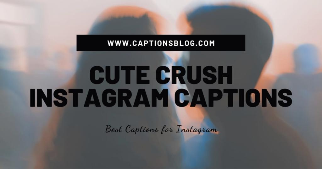 Cute Crush Instagram Captions