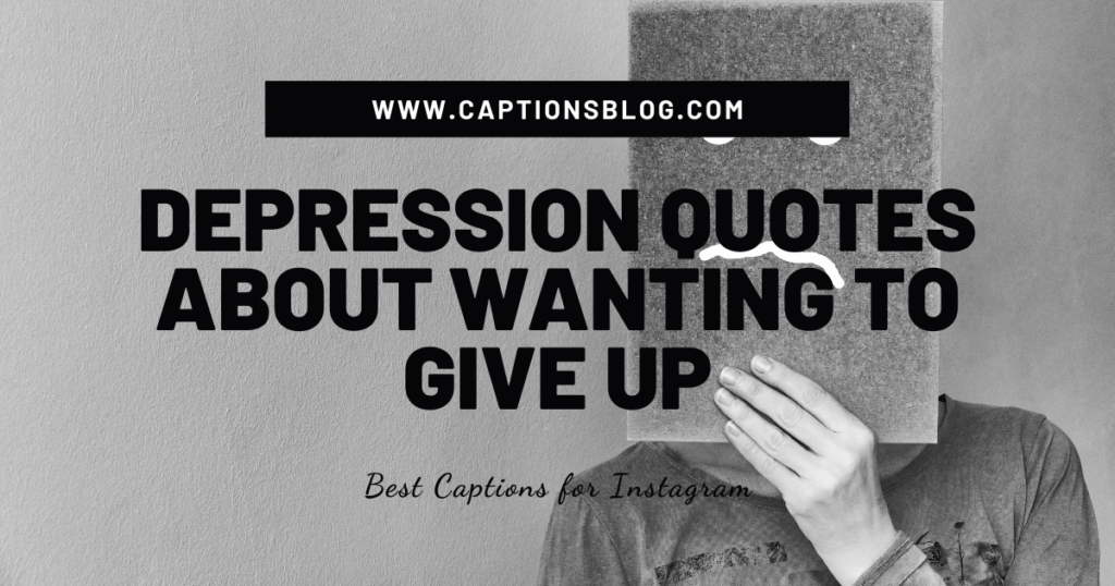 Depression Quotes about wanting to give up
