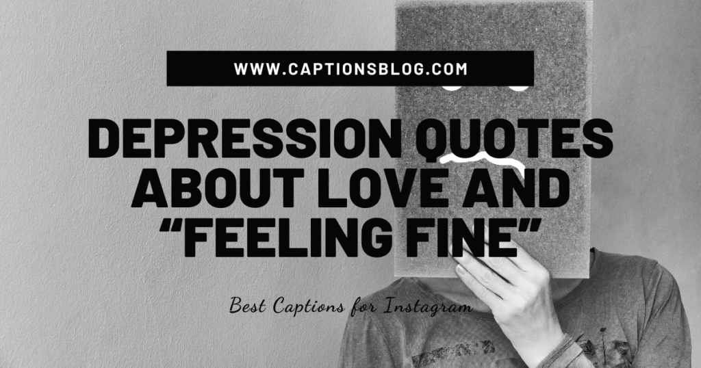 """Depression quotes about love and """"feeling fine"""""""
