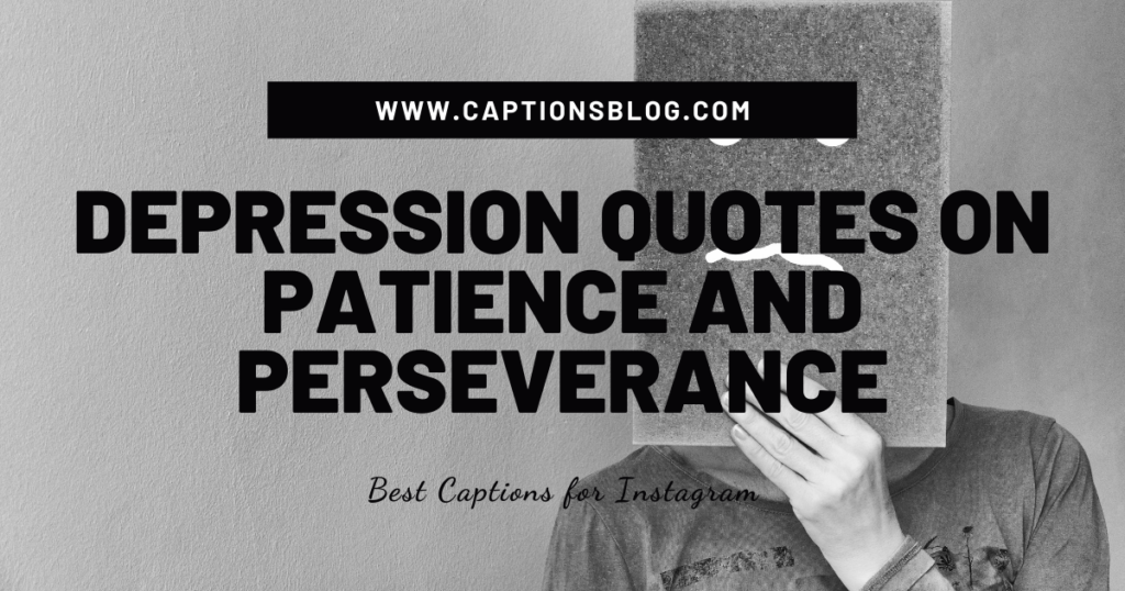 Depression quotes on patience and perseverance