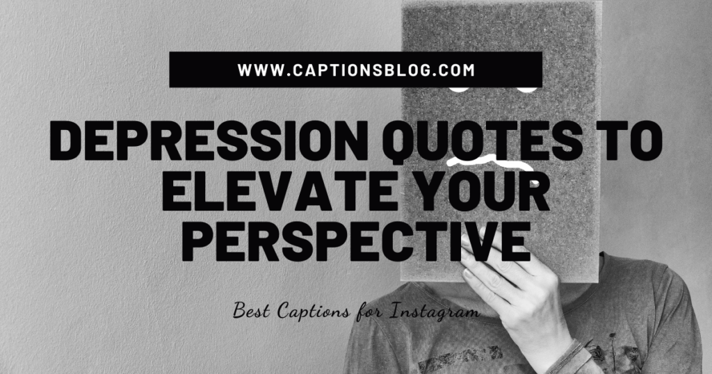 Depression quotes to elevate your perspective