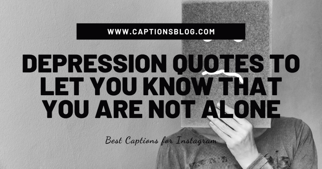 Depression quotes to let you know that you are not alone