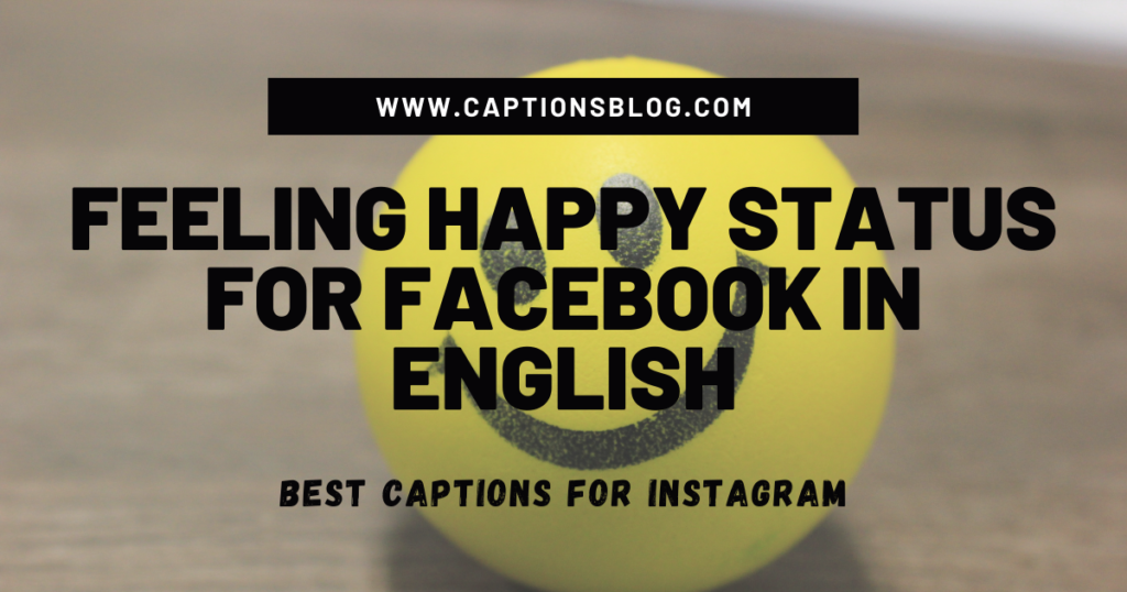 Feeling Happy Status For Facebook In English