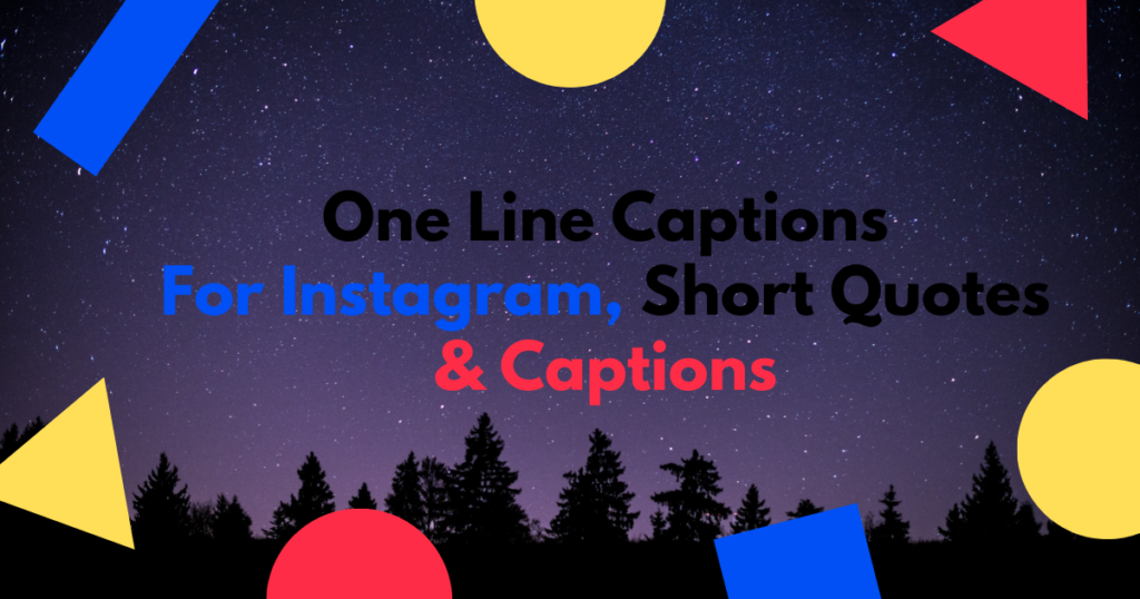 One Line Captions For Instagram [2021] Short Quotes & Captions