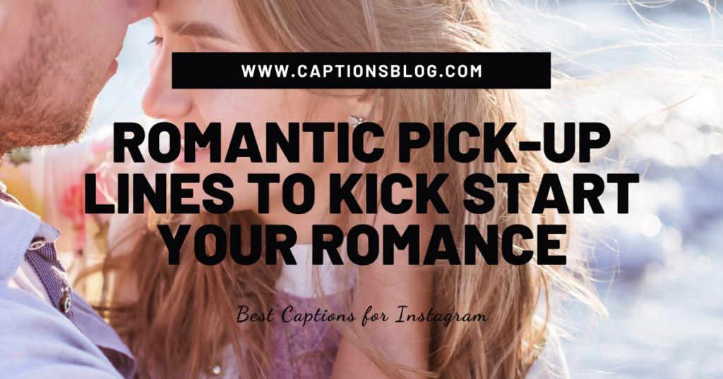 Romantic Pick-Up Lines To Kick Start Your Romance