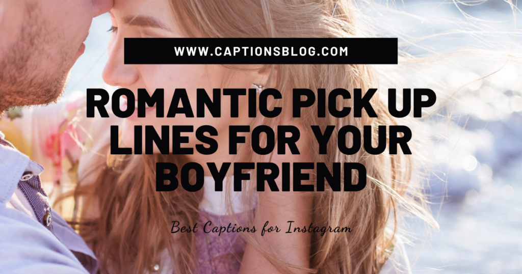 Romantic Pick Up Lines for Your Boyfriend