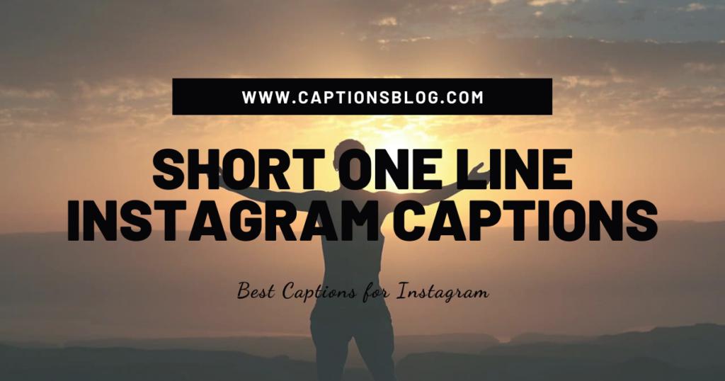 Short One Line Instagram Captions