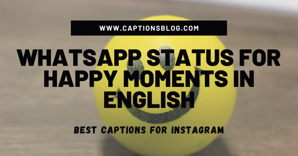 Whatsapp Status for Happy Moments In English