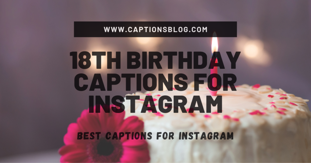 18th Birthday Captions For Instagram (1)