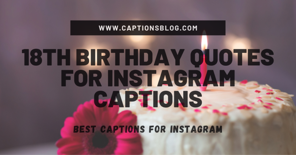 18th Birthday Quotes for Instagram Captions