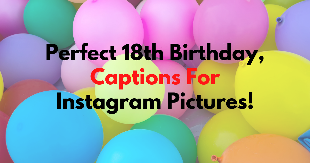 18th Birthday Captions For Instagram