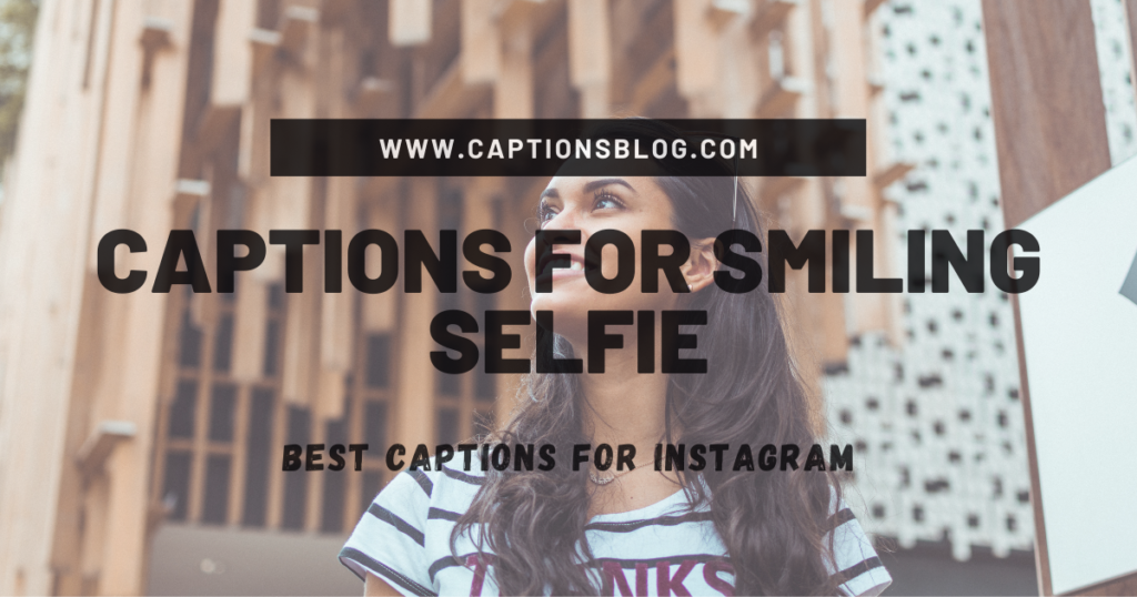 Captions For Smiling Selfie