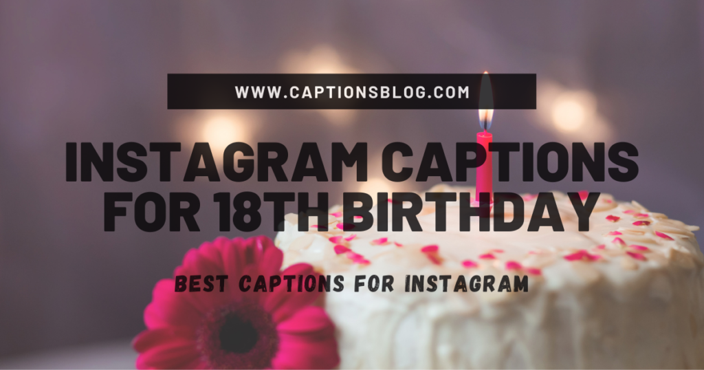 Instagram Captions For 18th Birthday