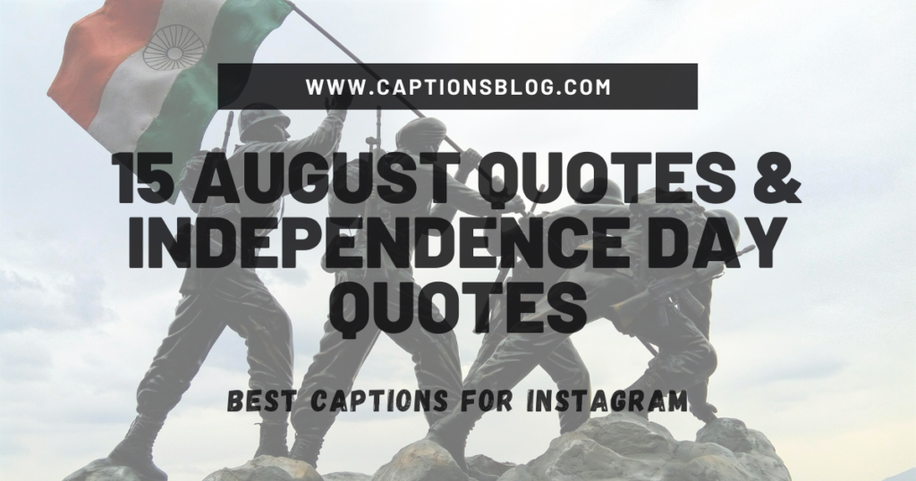 15 August Quotes & Independence Day Quotes