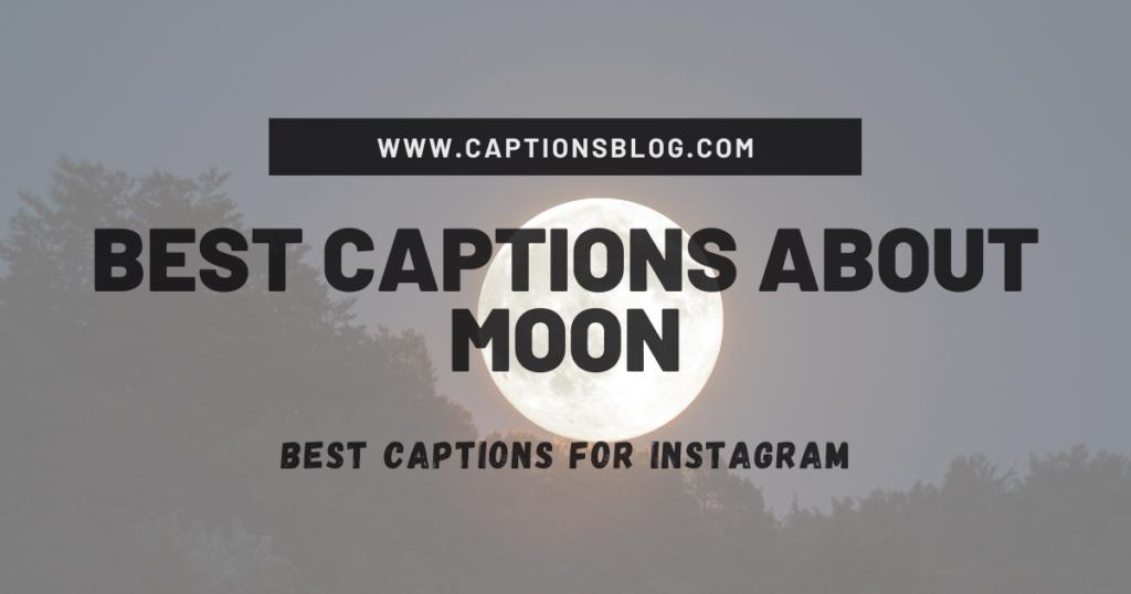 Best Captions About Moon