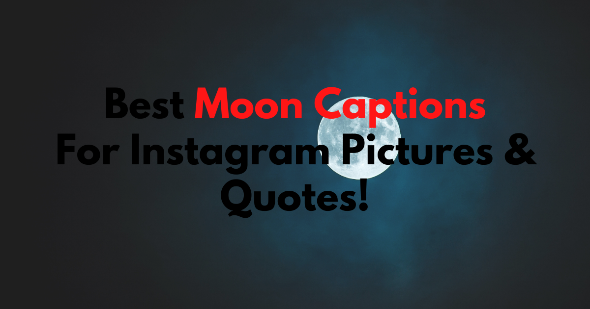 Best Moon Captions For Instagram Pictures & Quotes!