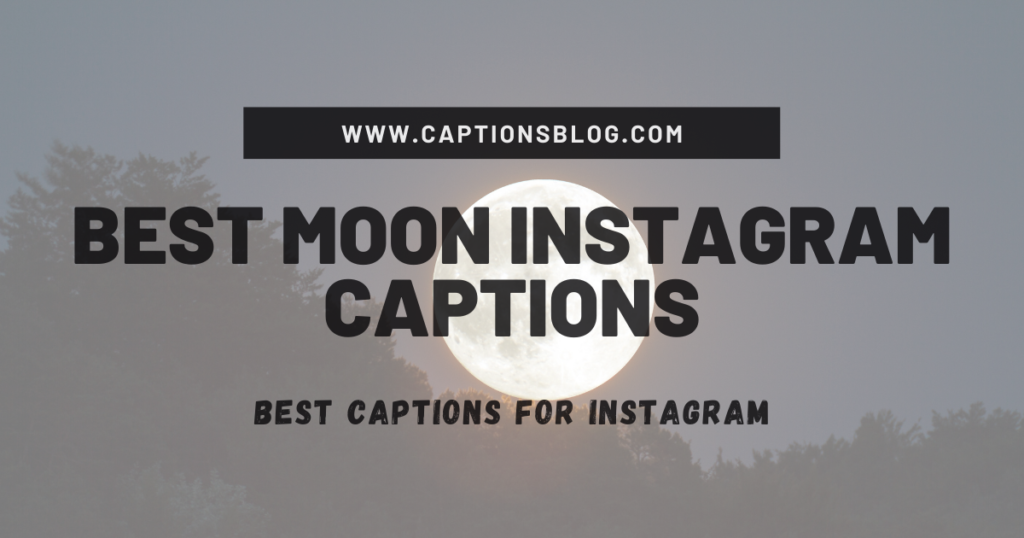 Best Moon Instagram Captions