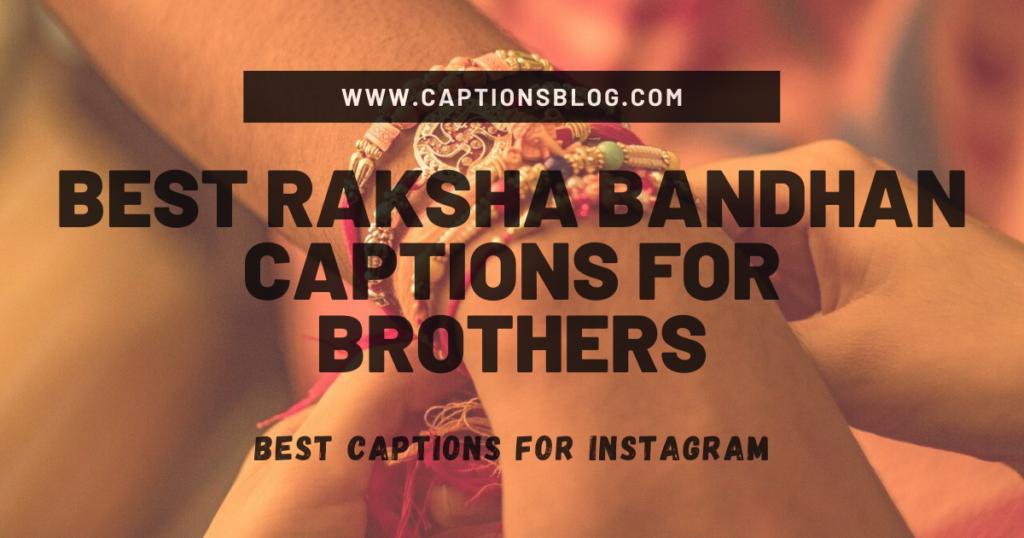 Best Raksha Bandhan Captions For Brothers