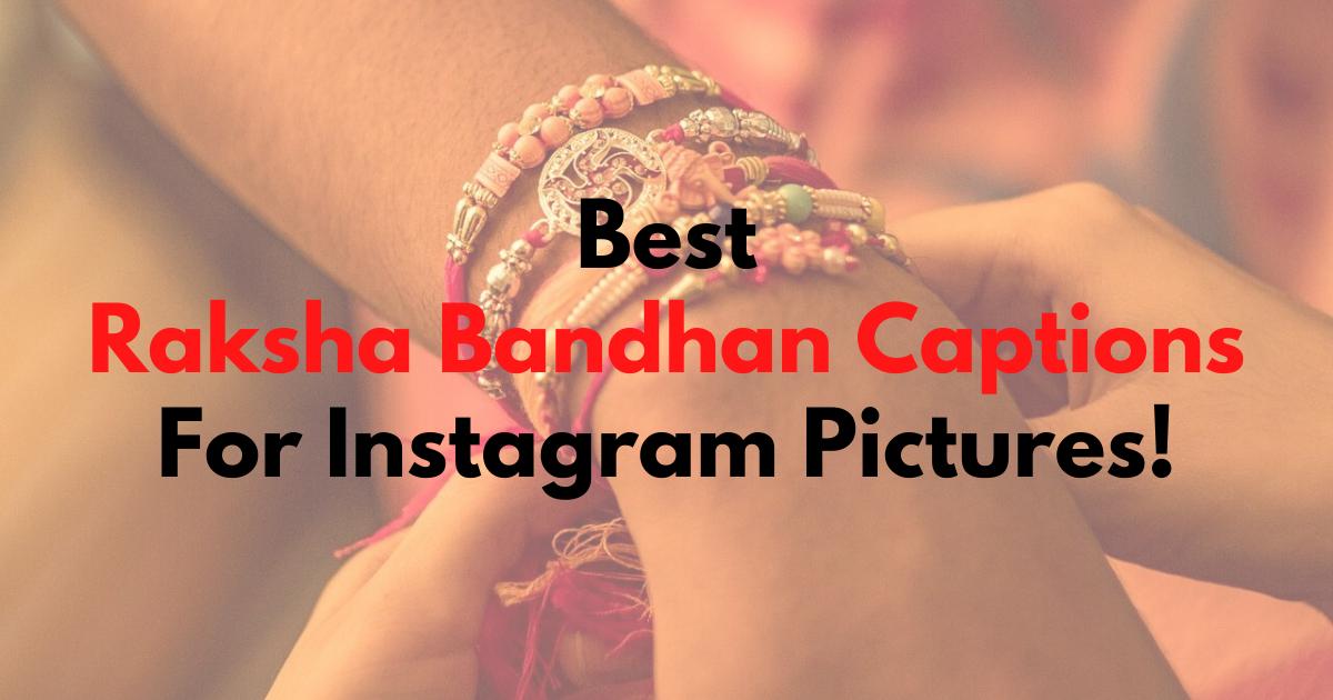 Best Raksha Bandhan Captions For Instagram Pictures!
