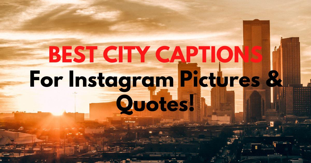 BEST CITY CAPTIONS
