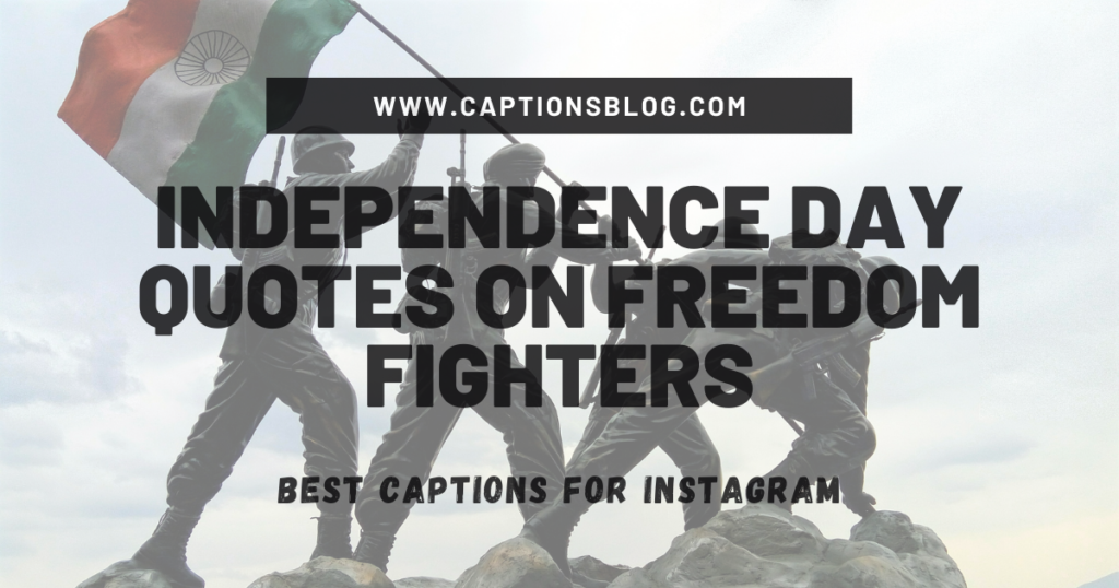 Independence Day Quotes on Freedom Fighters