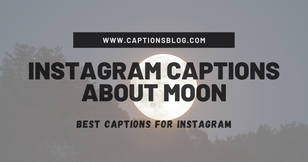 Instagram Captions About Moon