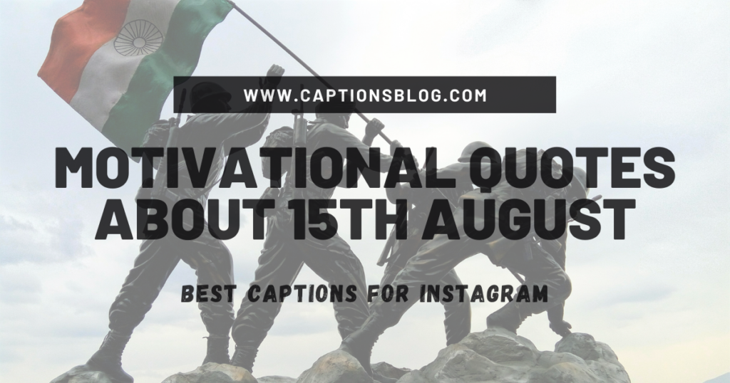 Motivational Quotes About 15th August