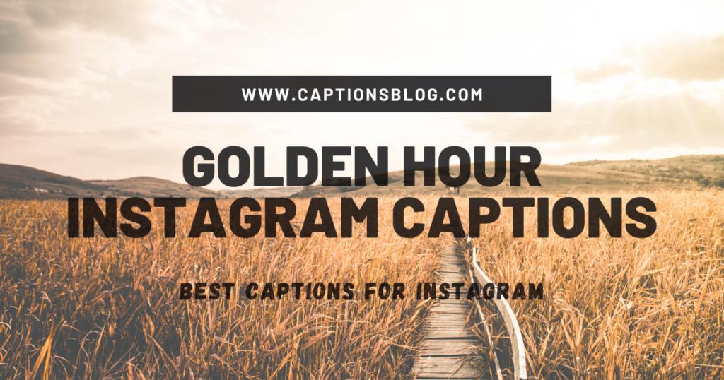 Golden Hour Instagram Captions