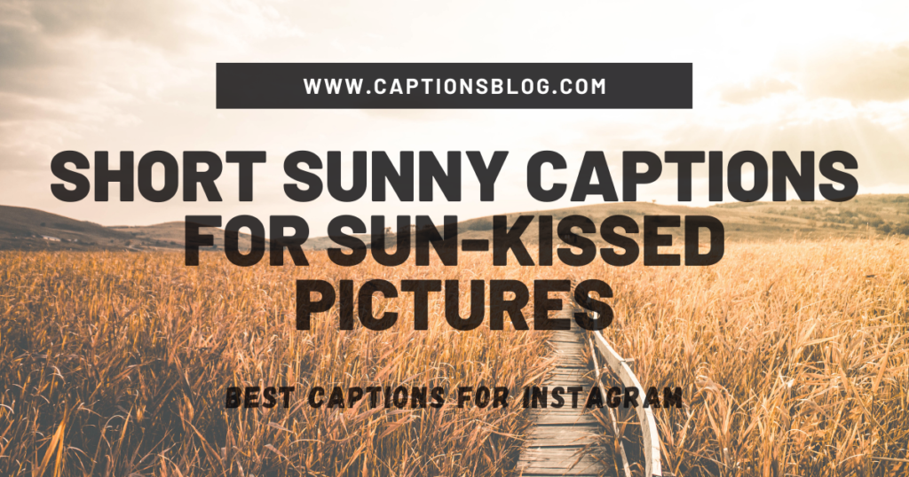 Short Sunny Captions For Sun-kissed Pictures